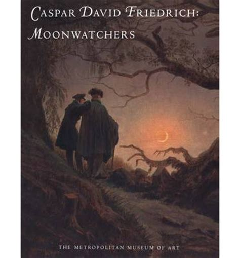caspar david friedrich 3822819573 caspar david friedrich moonwatchers sabine rewald kasper monrad 9780300199628