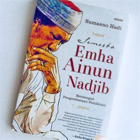 Semesta Emha Ainun Nadjib Sumasno Hadi humanisme teistik emha ainun nadjib dan kontribusinya bagi