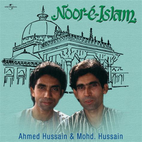 ustad hussain ahmed hussain songs noor e islam ustad ahmed hussain download and listen
