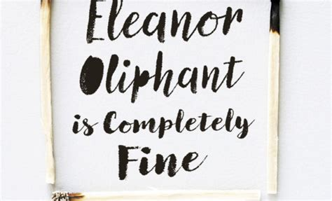 eleanor oliphant is completely review eleanor oliphant is completely fine books i read