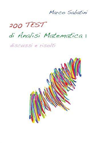 libri test ingresso medicina 200 test di analisi matematica 1 libri test ingresso e