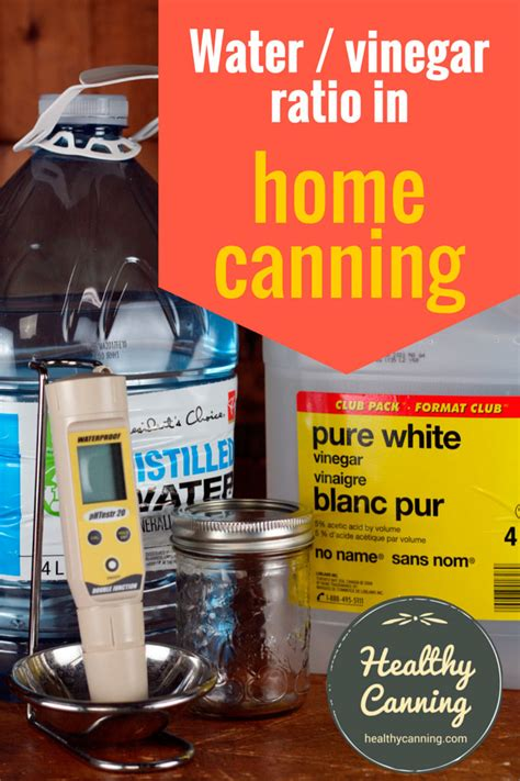 acidity of water and vinegar combinations in home canning healthy canning