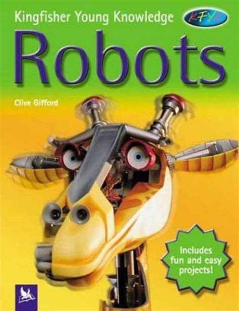 robots kingfisher young knowledge robots clive gifford macmillan