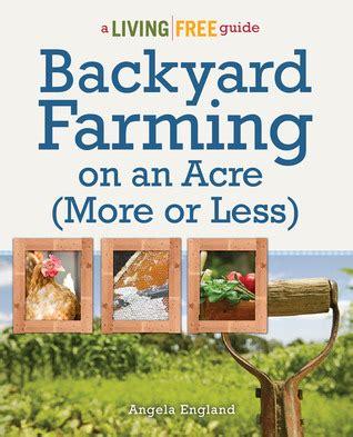 backyard farming book backyard farming on an acre more or less a living free