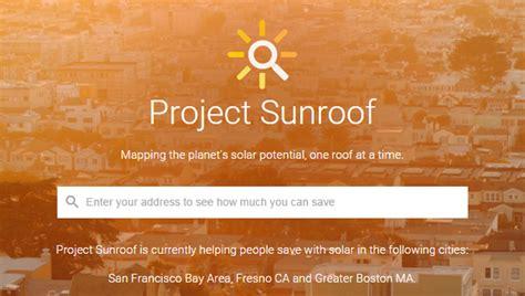 google project sunroof avant d installer des panneaux solaires demandez 224 google
