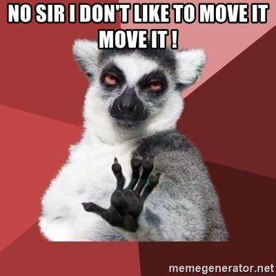 Lemur I Like To Move It Move It no sir i don t like to move it move it chill out lemur