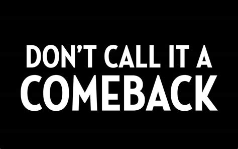 Dont Call It A Comeback by Don T Call It A Comeback On Vimeo