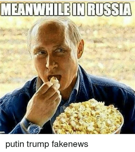 Trump Russia Memes - meanwhile in russia putin trump fakenews meme on me me