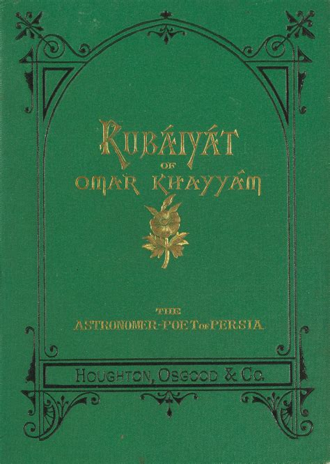 rubã iyã t of omar khayyã m the and fourth renderings in verse classic reprint books rubaiyat of omar khayyam