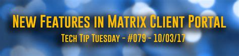 Tuesday Tech Tip Vista Tips by Tech Tip Tuesday 079 Matrix Client Portal New