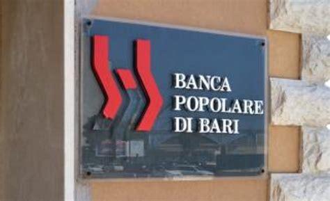 banco di bari banca di bari fregati 69 000 risparmiatori banche da