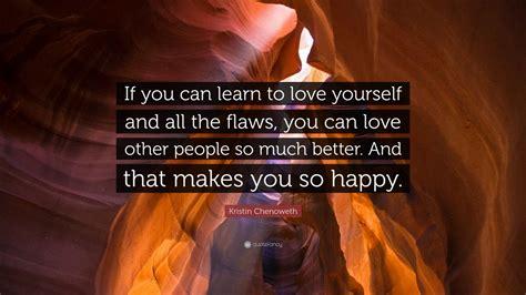 kristin chenoweth quote    learn  love