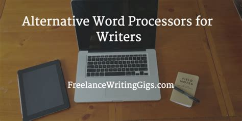 best word processor for writers alternative word processors for writers