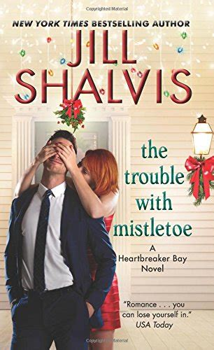 about that a heartbreaker bay novel the trouble with mistletoe a heartbreaker bay novel