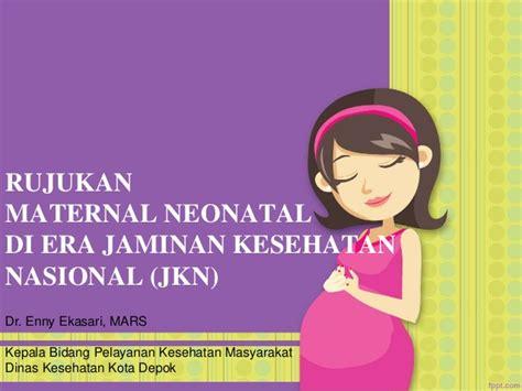 Buku Acuan Nasional Pelayanan Kesehatan Maternal Dan Neonatal rujukan maternal neonatal depok