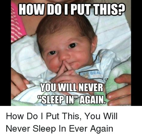 How To Meme - how do i put this you will never sleepinpagain funny meme on sizzle
