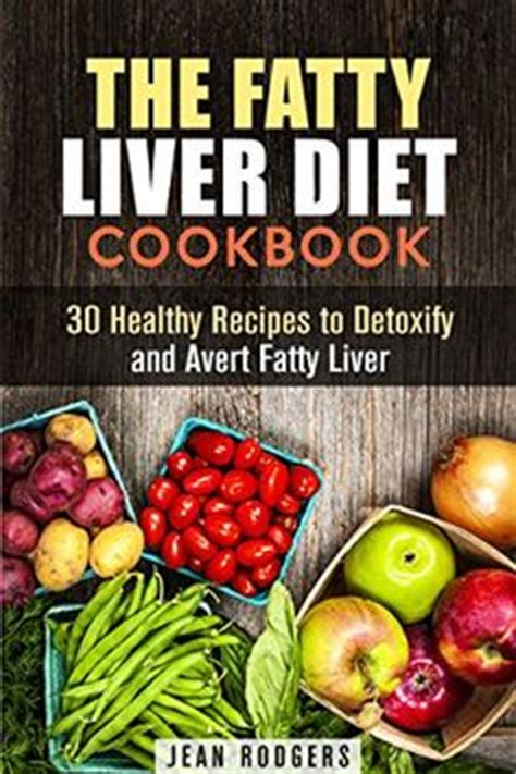 Liver Detox Diet Meal Plan by Fatty Liver Meal Plan For A Week Fatty Liver Diary