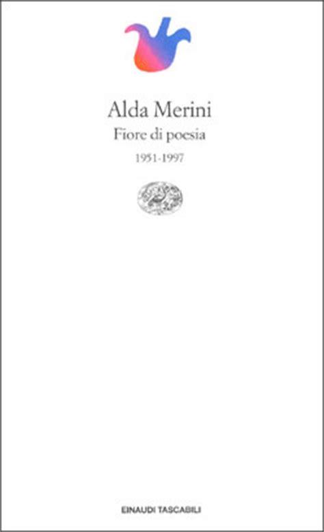 alda merini fiore di poesia fiore di poesia alda merini 86 recensioni su anobii
