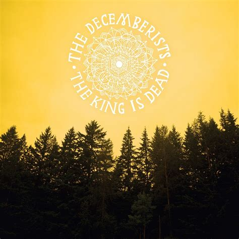 the king is dead the last will and testament of henry viii books the decemberists the king is dead mr