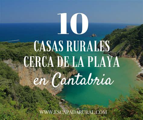 casas en cantabria 10 casas rurales cerca de la playa en cantabria
