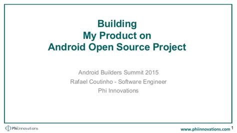 Why Android Is Open Source by Android Open Source Project Build System Phi Innovations