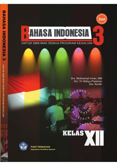 Bahasa Indonesia bahasa indonesia smk kelas xii