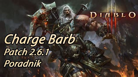 diablo 3 barbarian best build ros patch 204 youtube diablo 3 ros charge barb top gr solo build patch 2 6 1