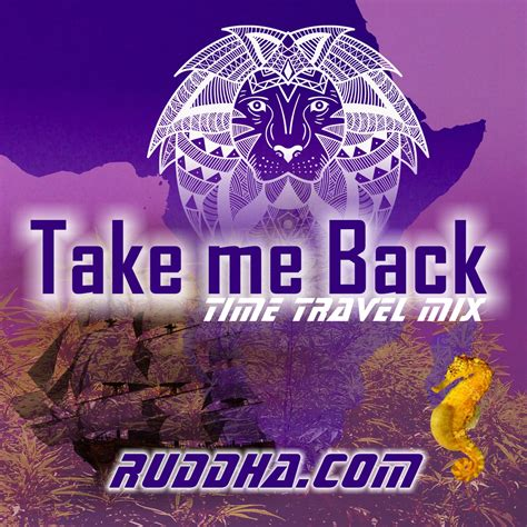 take me back to you free mp3 download take me back time travel mix ruddha south african artist