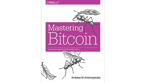 mastering bitcoin the beginner s guide to mastering bitcoin cryptocurrency blockchain trading and mining books 22 cryptocurrency books and courses to get you to