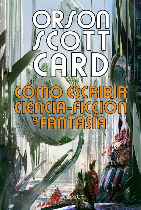 alamut orson scott card cmo escribir ciencia ficcin y fantasa
