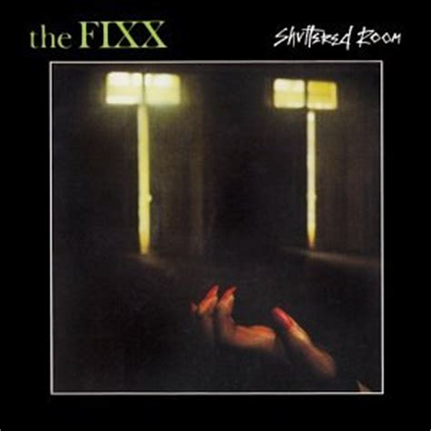 The Fixx Shuttered Room by Fixx Shuttered Room