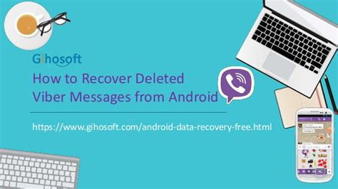 how to retrieve deleted photos android how to recover deleted viber messages from android