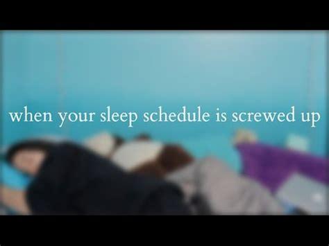 sleeping pattern screwed up when your sleep schedule is screwed up youtube