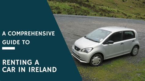 Car Insurance Cork by A Comprehensive Guide To Renting A Car In Ireland