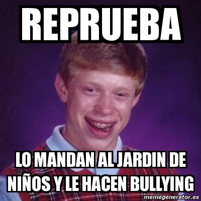 Memes De Bullying - meme bad luck brian reprueba lo mandan al jardin de