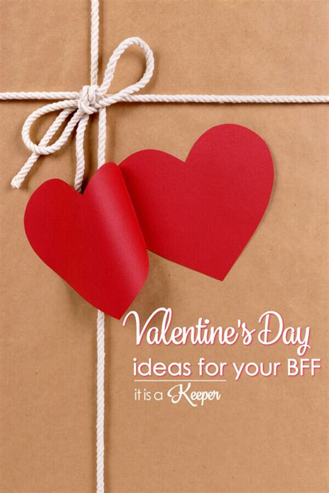 best valentines day ideas s day ideas for your bff it is a keeper