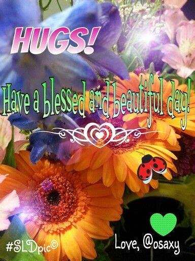 blessed  beautiful day love hug good morning hug