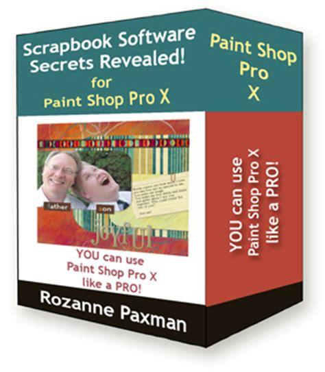Scrapbook Software Secrets Revealed Photoshop Elements 40 by Simple Digital Scrapbooking Using Paint Shop Pro X