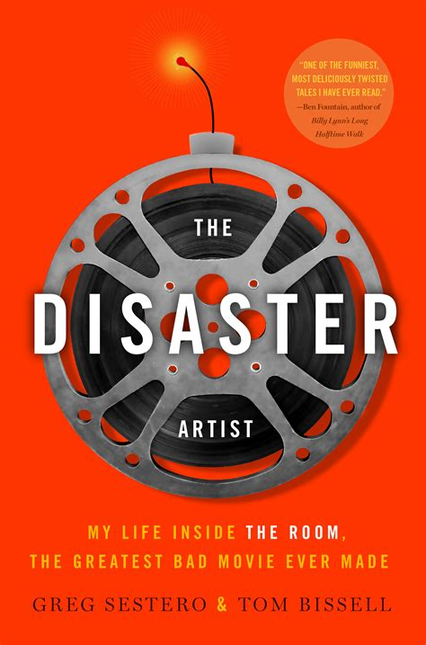 the disaster artist my inside the room the greatest bad made books the disaster artist chronicles the greatest bad