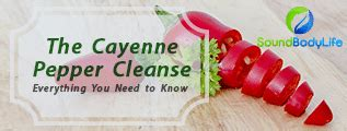 Cayenne Pepper Detox Benefits by Cayenne Pepper Cleanse Benefits And Warnings