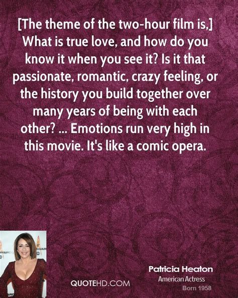 love themes from the movies patricia heaton quotes quotehd