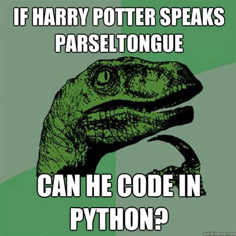 Code Meme - if harry potter speaks parseltongue can he code in python