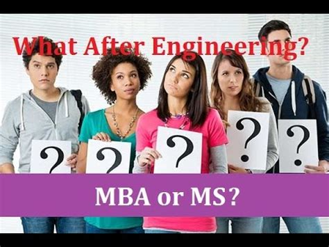 Mba After Masters In Chemistry by What After Engineering Ms Or Mba Options For Engineers