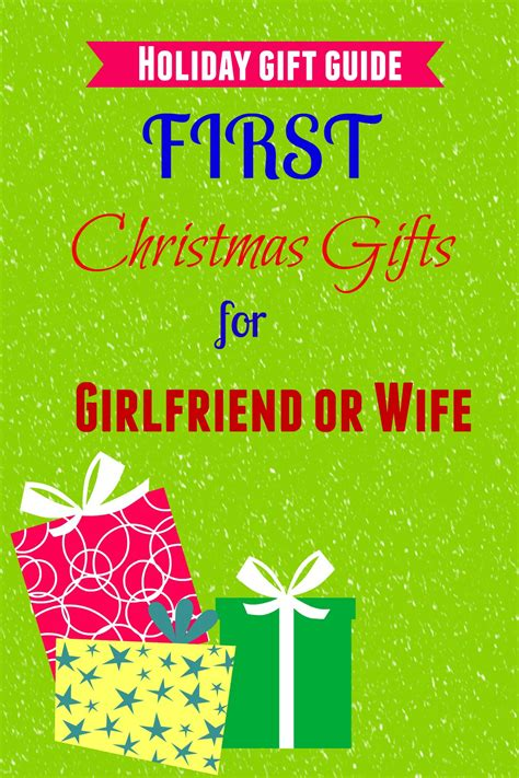 christmas gifts for wife 5 good gifts for first christmas with girlfriend or wife
