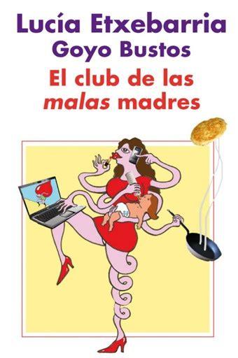 el diario de mam 8408088858 bienvenida al club de las malas madres el diario de mam