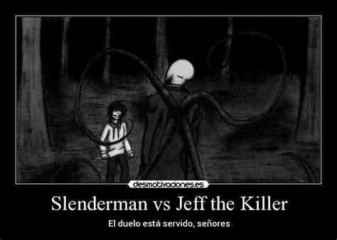 imagenes reales de jeff the killer vs slenderman slenderman vs jeff the killer desmotivaciones