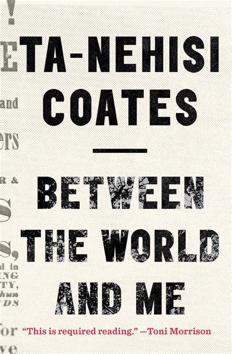 and me books between the world and me ta nehisi coates the warbler