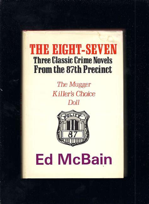 three classic novels sense the eight seven three classic crime novels from the 87th precinct by ed mcbain hardcover