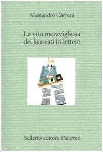 laureati in lettere la vita meravigliosa dei laureati in lettere porto franco
