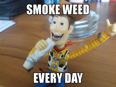 Woody Meme - smoke weed everyday woody smoke weed everyday know